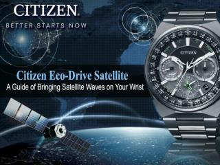 Citizen Eco-Drive Satellite A Guide of Bringing Satellite Waves on Your Wrist
