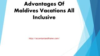 Advantages Of Maldives Vacations All Inclusive