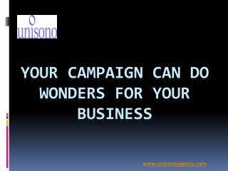 Your Campaign Can Do Wonders for Your Business