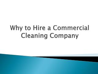Why to Hire a Commercial Cleaning Company