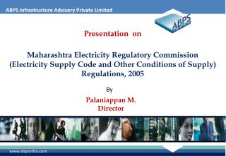 Presentation  on   Maharashtra Electricity Regulatory Commission  Electricity Supply Code and Other Conditions of Supply