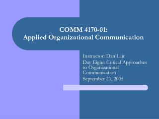 COMM 4170-01: Applied Organizational Communication