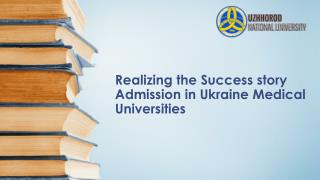 Realizing the Success story Admission in Ukraine Medical Universities