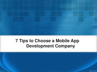 7 Tips to Choose Mobile App Development Company