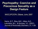 Psychopathy: Coercive and Precocious Sexuality as a Design Feature