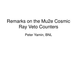 Remarks on the Mu2e Cosmic Ray Veto Counters