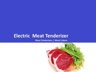 Electric Meat Tenderizers at ProProcessor
