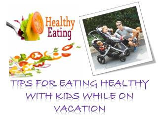 Tips for Eating Healthy with Kids while On Vacation