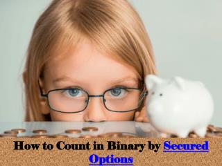 How to Count in Binary by Secured Options
