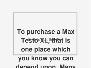 http://www.healthytalkzone.com/max-testo-xl/