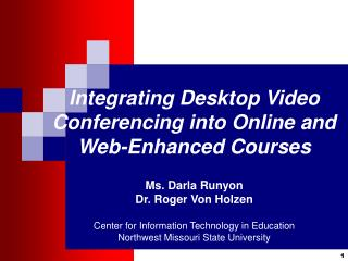 Integrating Desktop Video Conferencing into Online and Web-Enhanced Courses