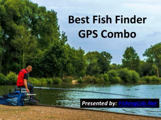 Best Fish Finder GPS Combo - Guide & Reviews