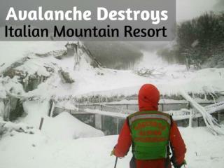 Avalanche destroys Italian mountain resort