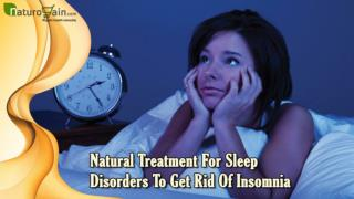 Natural Treatment For Sleep Disorders To Get Rid Of Insomnia