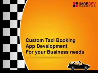 Custom Taxi Booking App Development for your Business needs
