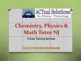 Chemistry, Physics & Math Tutor NJ | Private Tutoring Services