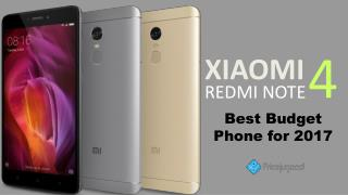 Xiaomi Redmi Note 4- Best Budget Phone for 2017