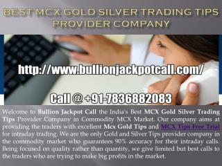 Best MCX Gold Silver Trading Tips Provider Company- Bullion Jackpot Call