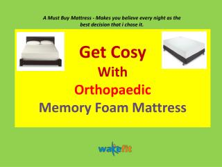 Get Cosy With Orthopaedic Memory Foam Mattress