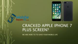 Best Apple iPhone 7 plus broken screen, camera and battery Repair Services