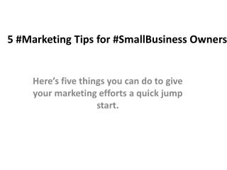 5 Marketing Tips for Small Business Owners