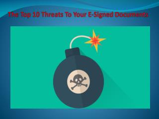 The Top 10 Threats to Your E-Signed Documents