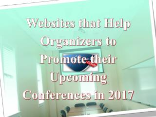 Websites that Help Organizers to Promote their Upcoming Conferences in 2017
