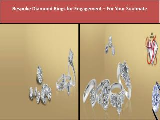 Bespoke Diamond Rings for Engagement – For Your Soulmate