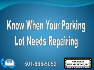 Know When Your Parking Lot Needs Repairing