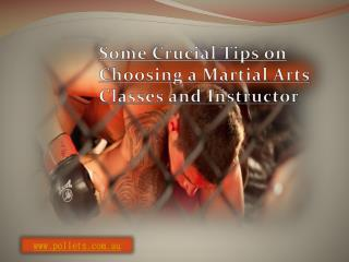 Some Crucial Tips on Choosing a Martial Arts Classes and Instructor