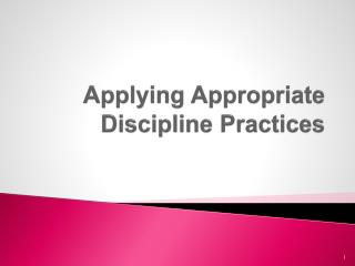 Applying Appropriate                                                       Discipline Practices