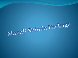 Manali Shimla Package – A Glorious and Enchanting Experience