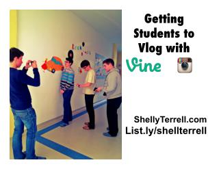 Getting Students to Vlog Their Learning with Vine & Instagram