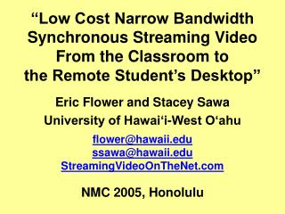 """Low Cost Narrow Bandwidth Synchronous Streaming Video  From the Classroom to the Remote Student's Desktop"""