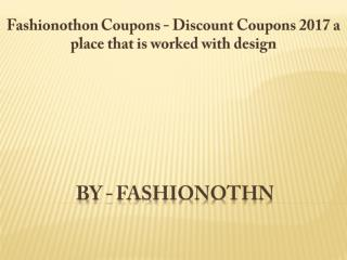 Fashionothon Coupons - Discount Coupons 2017 a place that is worked with design