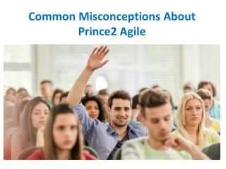 Common Misconceptions About Prince2 Agile