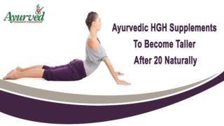 Ayurvedic HGH Supplements To Become Taller After 20 Naturally