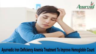 Ayurvedic Iron Deficiency Anemia Treatment To Improve Hemoglobin Count