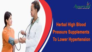 Herbal High Blood Pressure Supplements To Lower Hypertension Naturally