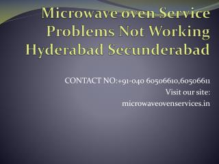 Microwave oven Service Problems Not Working Hyderabad Secunderabad