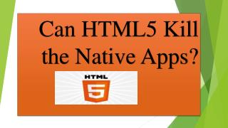 Can HTML5 Kill the Native Apps?