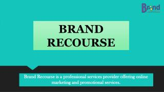 Brand Recourse- Best Online Promotion Company