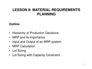 LESSON 8: MATERIAL REQUIREMENTS PLANNING