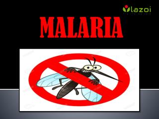 Malaria: Causes, symptoms, complications, treatment and prevention.