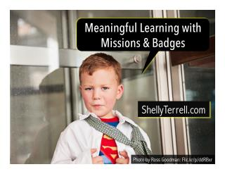 Meaningful Learning with Missions and Badges