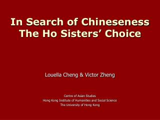 Louella Cheng  Victor Zheng  Centre of Asian Studies Hong Kong Institute of Humanities and Social Science The University