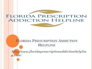 Prescription Addiction Helpline centers Florida