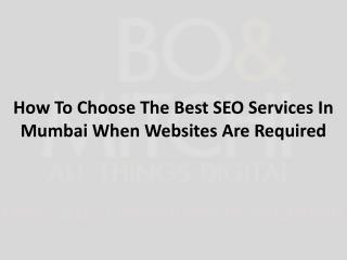 How To Choose The Best SEO Services In Mumbai When Websites Are Required