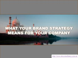 What Your Brand Strategy Means For Your Company
