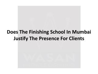 Does The Finishing School In Mumbai Justify The Presence For Clients